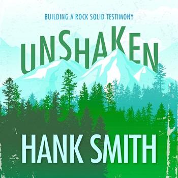 Unshaken: Building a Rock Solid Testimony